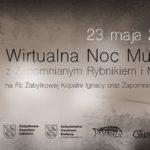 Wirtualna Noc Muzeów z Zapomnianym Rybnikiem i Maxem